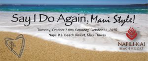 "Join Vows From The Heart Ministries for their ""Say I Do Again™, Maui Style"" Getaway Tuesday, October 7, 2014 through Saturday, October 11, 2014 at the beautiful Napili Kai Beach resort on the Island of Maui. 